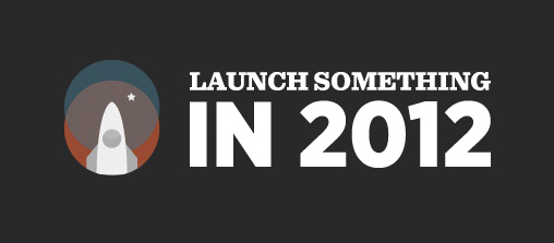 Launch Something in 2012